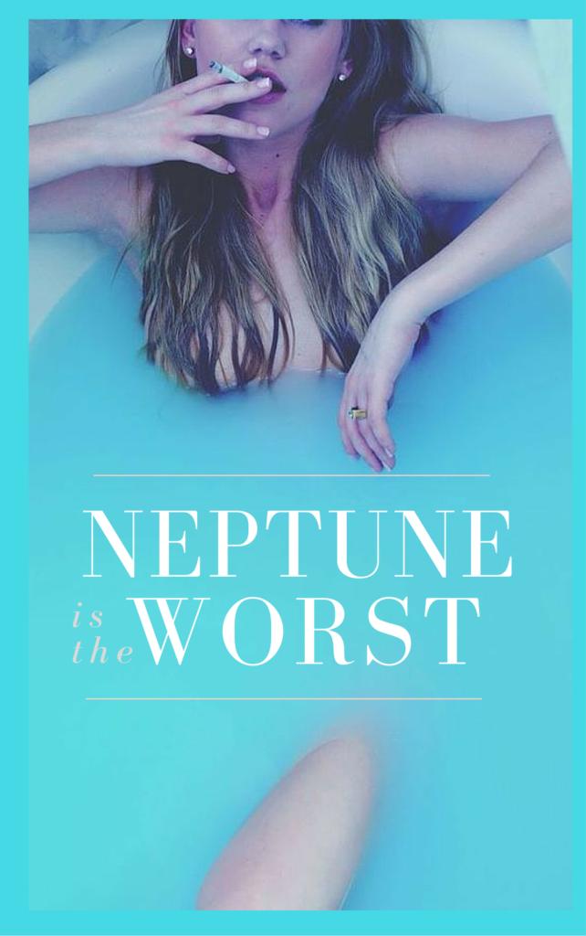 Neptune is the Worst